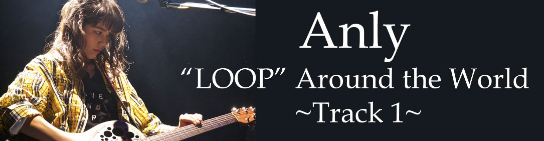 """LOOP"" Around The World 〜Track1〜"